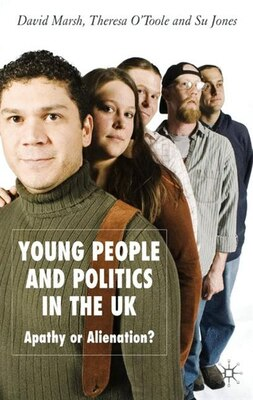 Book Young People And Politics In The Uk: Apathy or Alienation? by D. Marsh