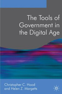 The Tools of Government in the Digital Age: Second Edition