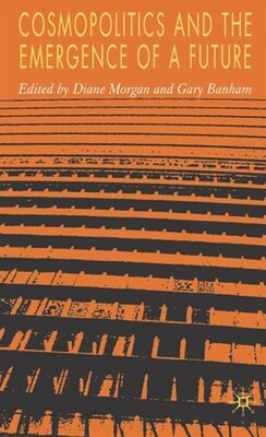 Book Cosmopolitics And The Emergence Of A Future by Diane Morgan