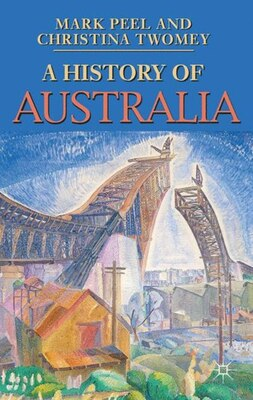 Book A History of Australia by Mark Peel