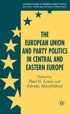 Book European Union And Party Politics In Central And Eastern Europe by Paul G. Lewis