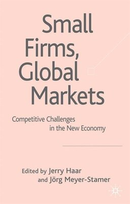 Book Small Firms, Global Markets: Competitive Challenges in the New Economy by Jorg Meyer-Stamer