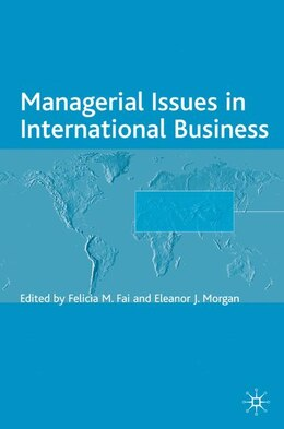 Book Managerial Issues In International Business by Felicia M. Fai