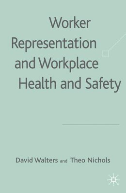 Book Worker Representation And Workplace Health And Safety by David Walters