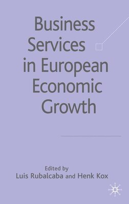 Book Business Services In European Economic Growth by Luis Rubalcaba