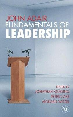 Book John Adair: Fundamentals of Leadership by J. Gosling