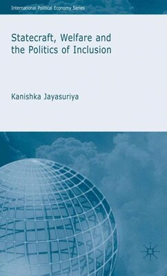 Book Statecraft, Welfare And The Politics Of Inclusion by K. Jayasuriya