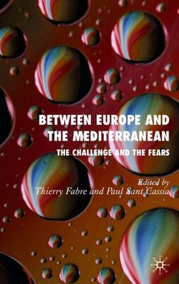 Book Between Europe And The Mediterranean: The Challenges and the Fears by Thierry Fabre