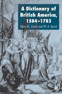 Book Dictionary Of British America, 1584-1783 by Mary K. Geiter