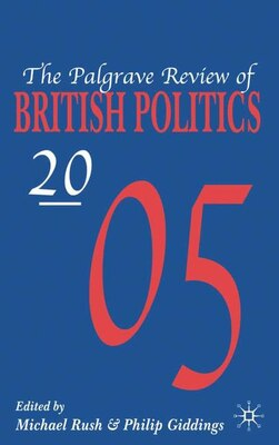 Book Palgrave Review Of British Politics 2005 by Michael Rush