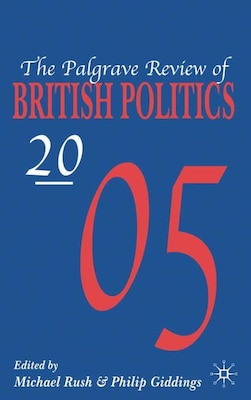 Book The Palgrave Review Of British Politics 2005 by M. Rush