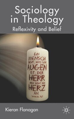 Book Sociology In Theology: Reflexivity and Belief by Kieran Flanagan