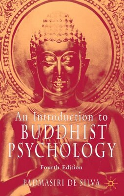 Book An Introduction to Buddhist Psychology, Fourth Edition by Padmasiri de Silva
