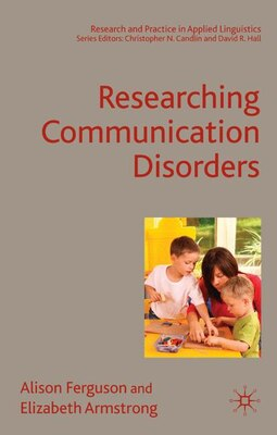 Book Researching Communication Disorders by Alison Ferguson