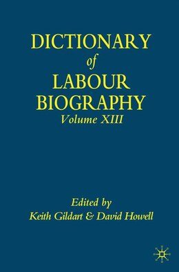 Book Dictionary Of Labour Biography: Volume XIII by Dr. Keith Gildart