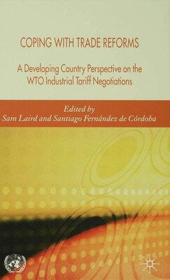 Book Coping With Trade Reforms: A Developing Country Perspective on the WTO Industrial Tariff N… by Sam Laird