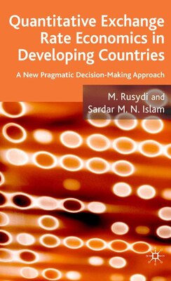 Book Exchange Rate Economics In Developing Countries: A New Approach to Issues, Models and Options by M.N. Rusydi