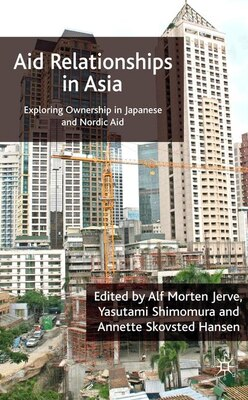 Book Aid Relationships In Asia: A Study of Japanese and Nordic Aid in Asia by Alf Morten Jerve