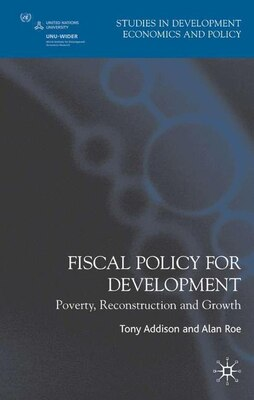 Book Fiscal Policy For Development: Poverty, Reconstruction And Growth by Tony Addison