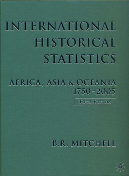 Book International Historical Statistics: Africa, Asia and Oceania, 1750-2005 by Brian R. Mitchell
