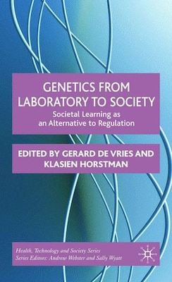 Book Genetics From Laboratory To Society: Societal Learning as an Alternative to Regulation by Gerard De Vries