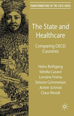 Book The State and Healthcare: Comparing OECD Countries by Heinz Rothgang