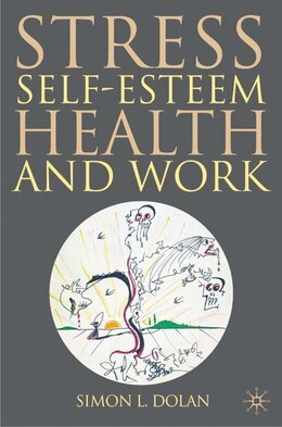 Book Stress, Self Esteem, Health And Work by Simon L. Dolan