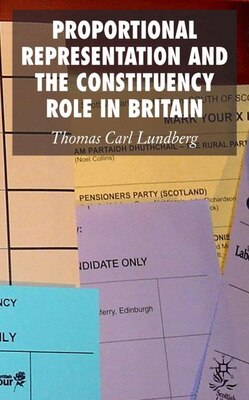 Book Proportional Representation And The Constituency Role In Britain by Thomas Carl Lundberg