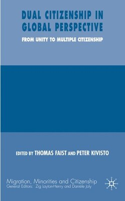 Book Dual Citizenship in Global Perspective: From Unitary to Multiple Citizenship by Thomas Faist