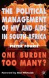 The Political Management of HIV and AIDS in South Africa: One Burden Too Many? by P. Fourie