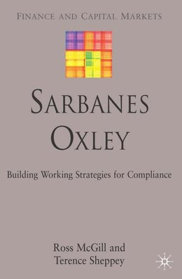 Book Sarbanes-Oxley: Building Working Strategies for Compliance by Ross McGill