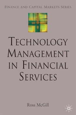 Book Technology Management In Financial Services by Ross McGill