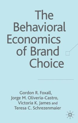 Book The Behavioural Economics of Brand Choice by Gordon R. Foxall
