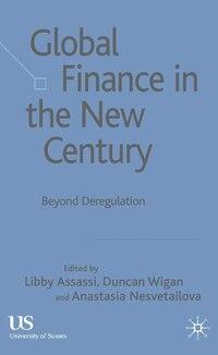 Global Finance In The New Century: Beyond Deregulation