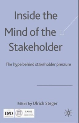Book Inside The Mind Of The Stakeholder: The Hype Behind Stakeholder Pressure by Ulrich Steger