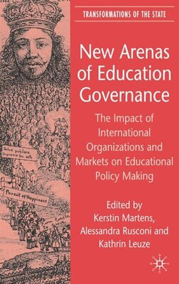 Book New Arenas Of Education Governance: The Impact of International Organizations and Markets by Kerstin Martens