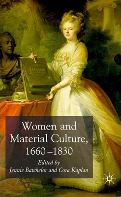 Book Women And Material Culture, 1660-1830 by J. Batchelor