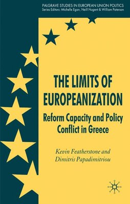 Book The Limits of Europeanization: Structural Reform and Public Policy in Greece by Kevin Featherstone