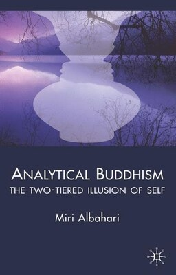 Book Analytical Buddhism: The Two-tiered Illusion of Self by Miri Albahari