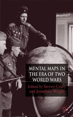 Book Mental Maps in the Era of Two World Wars by Jonathan Wright