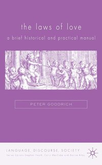 The Laws of Love: A Brief Historical and Practical Manual