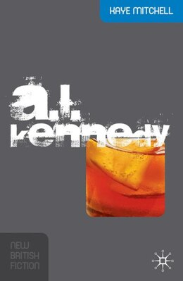 Book A. L. Kennedy by Kaye Mitchell