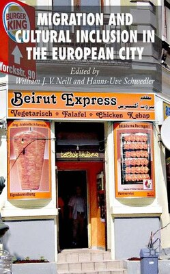 Book Migration And Cultural Inclusion In The European City by William J.V. Neill