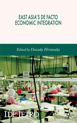 Book East Asia's De Facto Economic Integration by Daisake Hiratsuka