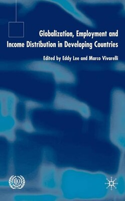 Book Globalization, Employment and Income Distribution in Developing Countries by E. Lee