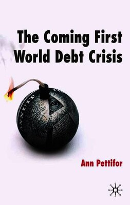 Book The Coming First World Debt Crisis by Ann Pettifor