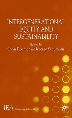 Book Intergenerational Equity And Sustainability by John E. Roemer