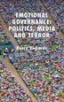 Emotional Governance: Politics, Media And Terror by B. Richards