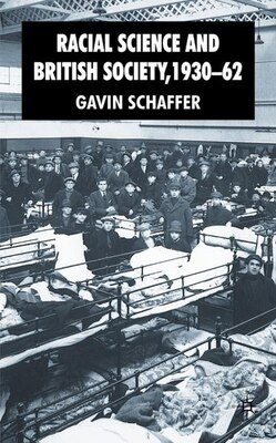 Book Racial Science and British Society, 1930-62 by Gavin Schaffer