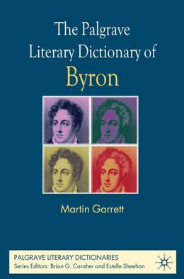 Book The Palgrave Literary Dictionary of Byron by Martin Garrett